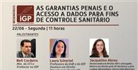 """IGP realiza o webinar """"As Garantias Penais e o Acesso a Dados para fins de Controle Sanitário"""""""
